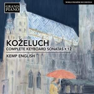 Leopold Koželuch: Complete Keyboard Sonatas, Vol. 12