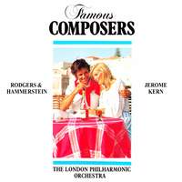Famous Composers: Rodgers and Hamerstein and Jerome Kern