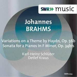 Brahms: Variations on a Theme by Haydn, Op. 56b & Sonata for 2 Pianos in F Minor, Op. 34bis
