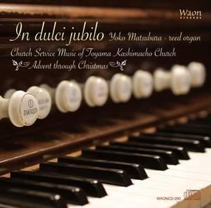 In dulci jubilo: Church Service Music of Toyama Kashimacho Church - Advent Through Christmas Product Image