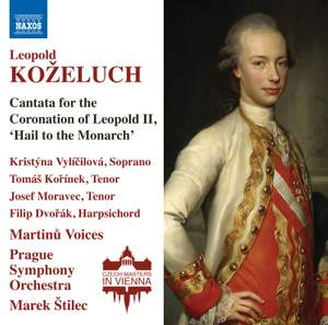 Kozeluch: Cantata for the Coronation of Leopold II 'Hail to the Monarch'