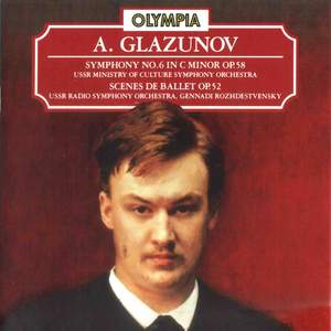 Glazunov: Symphony No. 6, Op. 58 & Scene de Ballet, Op. 52