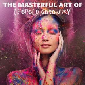 The Masterful Art of Leopold Godowsky Product Image