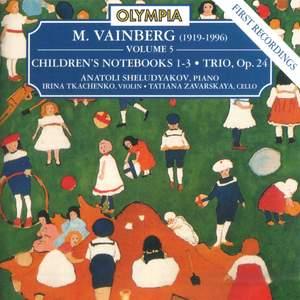 Vainberg: Children`s Notebooks No. 1 - 3 & Trio, Op. 24