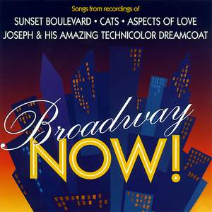 Broadway Now! (Songs from Sunset Boulevard, Cats, Aspects of Love and Joseph & His Amazing Technicolor Dreamcoat)