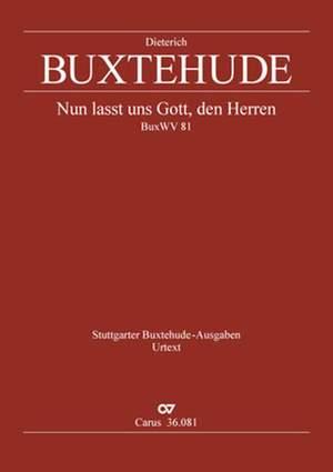 Buxtehude: Nun lasst uns Gott, den Herren BuxWV81