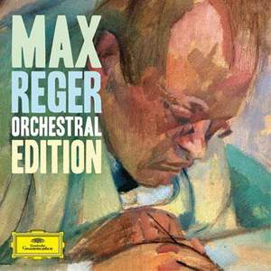 Reger: Orchestral Edition