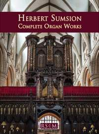 Herbert Sumsion: Complete Organ Works