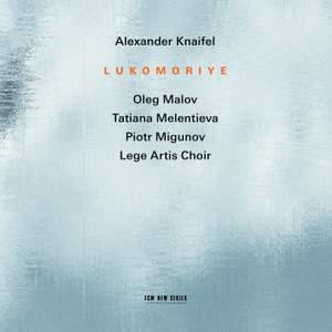 Alexander Knaifel: Lukomoriye Product Image