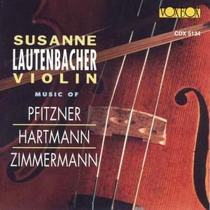 Pfitzner, Hartmann & Zimmermann: Violin Concertos & String Quartets