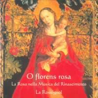 O florens rosa: La rosa nella musica del Rinascimento