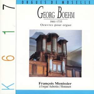Böhm: Works for Organ