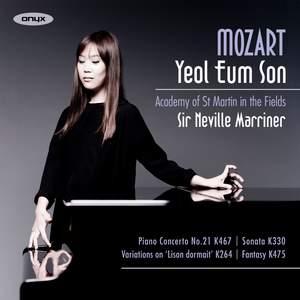 Mozart: Piano Concerto No. 21, Sonata K330, Variations in C on 'Lison dormait' & Fantasy K475