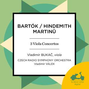 Martinu, Hindemith & Bartók: Works for Viola and Orchestra