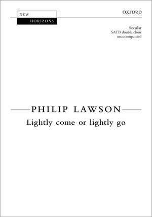 Lawson, Philip: Lightly come or lightly go