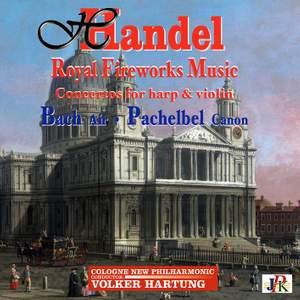Handel: Royal Fireworks Music - Bach: Air - Pachelbel: Canon