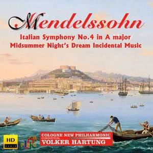 """Mendelssohn: Symphony No. 4 in A Major """"Italian"""" & A Midsummer Night's Dream (Incidental Music)"""