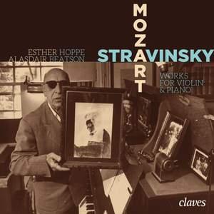 Mozart & Stravinsky: Works for Violin & Piano