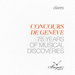 Geneva Music Competition: 75 Years of Musical Discoveries (Live Recording)