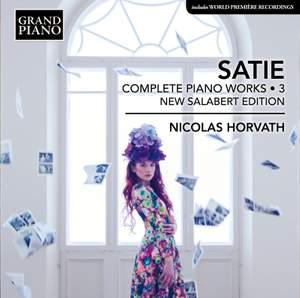 Satie: Complete Piano Works, Vol. 3