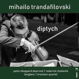Mihailo Trandafilovksi: Diptych