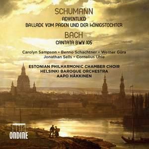 Schumann: Adventlied & Ballade vom Pagen und der Königstochter & JS Bach: Cantata BWV 105