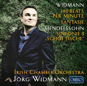 Mendelssohn: Symphony No. 3 'Scottish' & Widmann: 180 Beats per minute, Fantasie