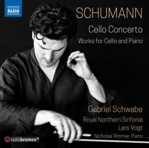 Schumann: Cello Concerto & Works for Cello and Piano