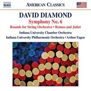 David Diamond: Symphony No. 6, Rounds for String Orchestra, Romeo and Juliet Product Image