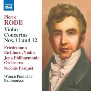 Pierre Rode: Violin Concertos Nos. 11 and 12