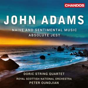 John Adams: Naive and Sentimental Music & Absolute Jest