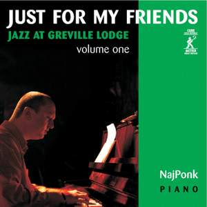Just for My Friends (Jazz at Greville Lodge, Vol. 1)