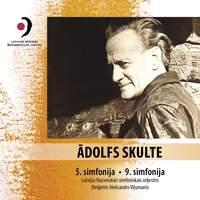Ādolfs Skulte: Symphonies Nos. 5 & 9
