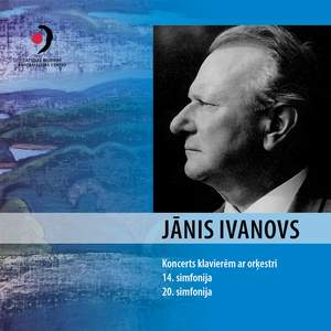 Jānis Ivanovs: Piano Concerto in D Minor & Symphonies Nos. 14 & 20 Product Image
