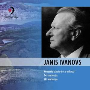 Jānis Ivanovs: Piano Concerto in D Minor & Symphonies Nos. 14 & 20