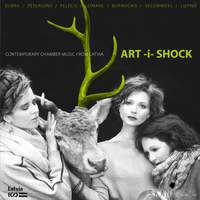 Art-i-Shock: Contemporary Chamber Music from Latvia