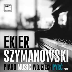 Ekier & Szymanowski: Piano Music
