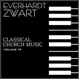Classical Church Music, Volume IV: Everhard Zwart Concert Organist