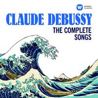 Debussy: The Complete Songs