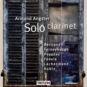 Armand Angster: Solo Clarinet