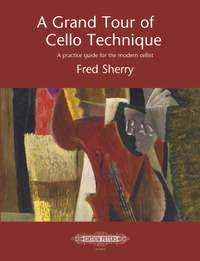 Sherry, Fred: A Grand Tour of Cello Technique