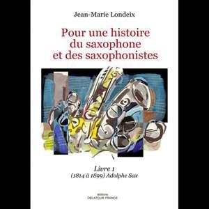 Jean-Marie Londeix: Pour une histoire du saxophone et des saxophoniste Product Image