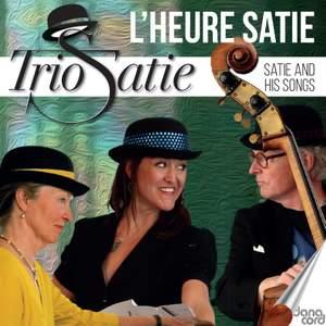 L'heure Satie - Satie and his songs