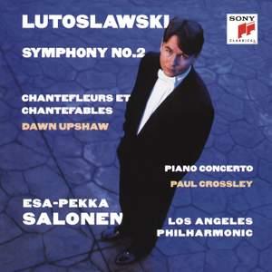Lutoslawski: Symphony No. 2 & Piano Concerto & Chantefleurs et Chantefables