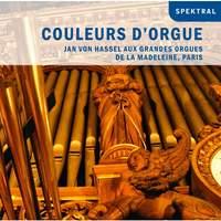von Hassel: Couleurs d'Orgue - Jan von Hassel aux grandes orgues de la Madeleine, Paris