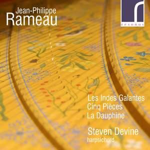 Jean-Philippe Rameau: Les Indes Galantes, Cinq Pièces & La Dauphine