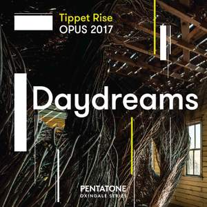 Tippet Rise OPUS 2017 Daydreams