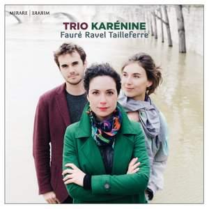 Trio Karénine: Fauré, Ravel & Tailleferre Product Image