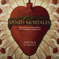 Venid Mortales, Villancicos de Sor Juana en el Barroco Americano