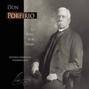 Don Porfirio: La Musica de Su Tiempo (Acordeón Clásico)